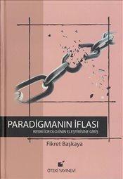 Paradigmanın İflası: Yirmi beş yıl sonra… – Fikret Başkaya